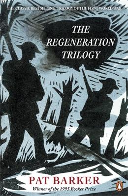 REGENERATION TRILOGY : REGENERATION; THE EYE IN THE DOOR; THE GHOST ROAD