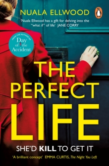 The Perfect Life : The new gripping thriller you won't be able to put down from the bestselling auth