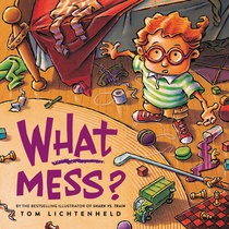 WHAT MESS ?