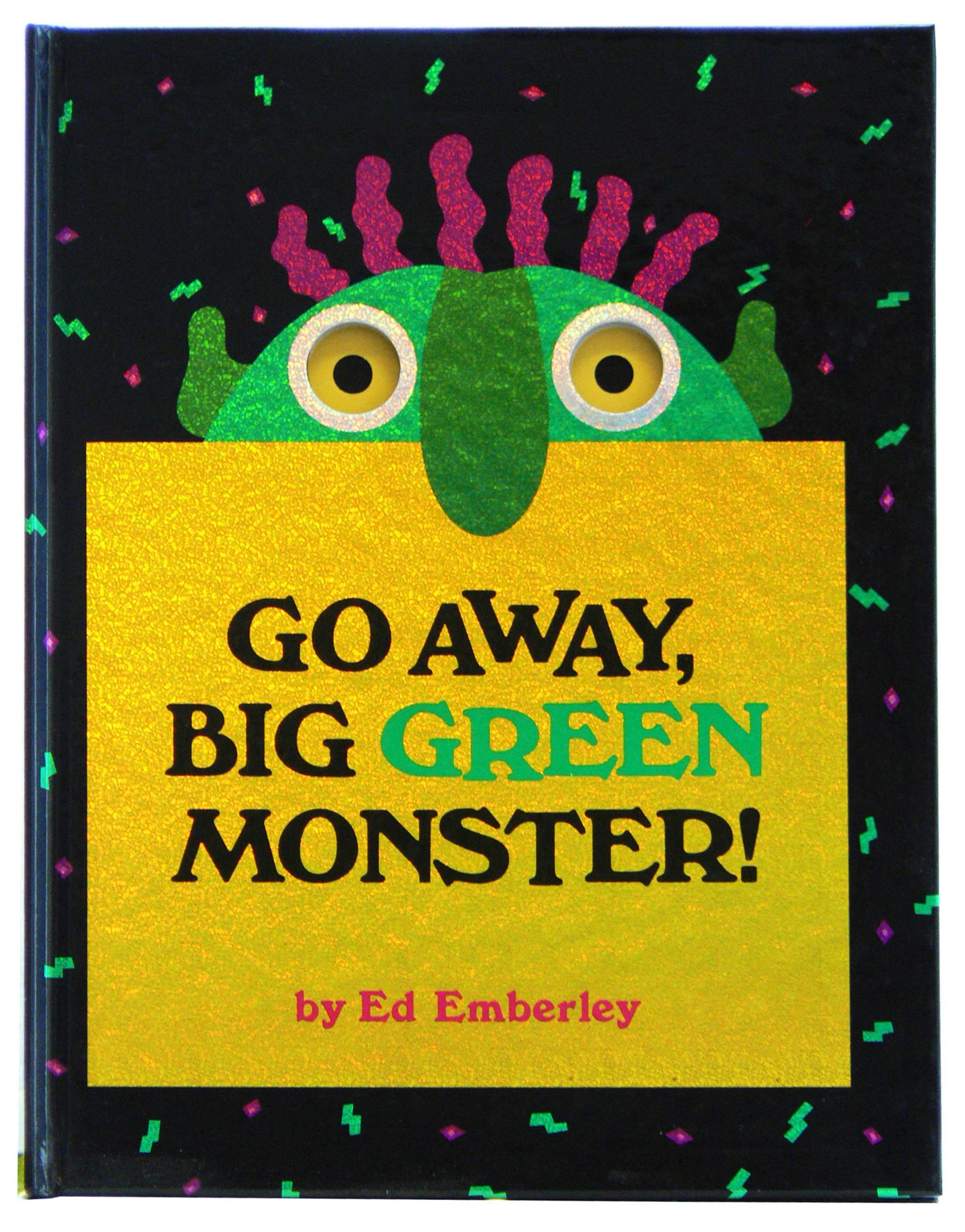 GO AWAY BIG GREEN MONSTER !