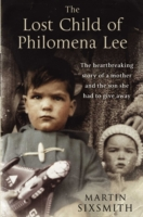 LOST CHILD OF PHILOMENA LEE : A MOTHER, HER SON, AND A FIFTY-YEAR SEARCH, THE