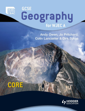 GCSE GEOGRAPHY FOR WJEC A: CORE EDITION