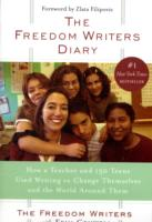 FREEDOM WRITERS DIARY : HOW A TEACHER AND 150 TEENS USED WRITING TO CHANGE THEMSELVES AND...