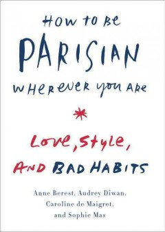 HOW TO BE PARISIAN WHENEVER YOU ARE