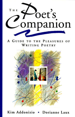 POET'S COMPANION : A GUIDE TO THE PLEASURES OF WRITING POETRY, THE