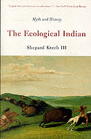 ECOLOGICAL INDIAN: MYTH AND HISTORY