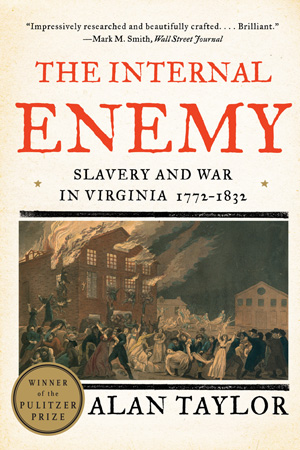 INTERNAL ENEMY: SLAVERY AND WAR IN VIRGINIA, 1772-1832, THE