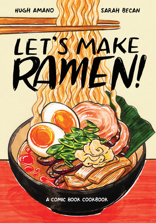 LET'S MAKE RAMEN! : A COMIC BOOK COOKBOOK