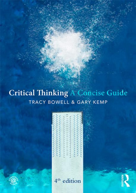 CRITICAL THINKING: A CONCISE GUIDE, 4TH EDITION