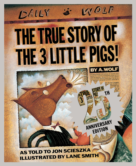 TRUE STORY OF THE THREE LITTLE PIGS, THE (25TH ANNIVERSARY EDITION)