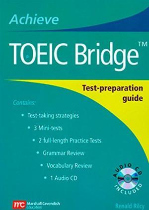 ACHIEVE TOEIC BRIDGE : TEST PREPARATION GUIDE