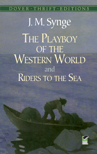 PLAYBOY OF THE WESTERN WORLD AND RIDERS TO THE SEA, THE