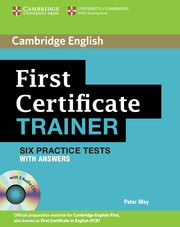 FIRST CERTIFICATE TRAINER: SIX PRACTICE TESTS WITH ANSWERS & AUDIO CDS (3)