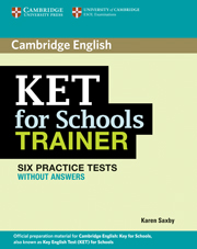 KET FOR SCHOOLS TRAINER WITHOUT ANSWERS