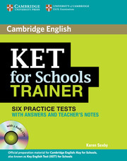KET FOR SCHOOLS TRAINER: SIX PRACTICE TESTS WITH ANSWERS & CDS (2)