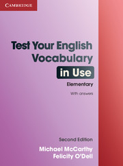 TEST YOUR ENGLISH VOCABULARY IN USE ELEMENTARY 2ND EDITION