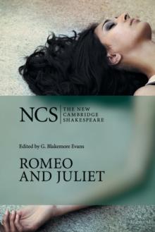 ROMEO AND JULIET: THE NEW CAMBRIDGE SHAKESPEARE