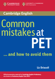 COMMON MISTAKES AT PET ..AND HOW TO AVOID THEM