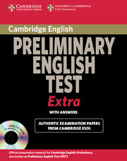 CAMBRIDGE PRELIMINARY ENGLISH TEST EXTRA STUDENT'S BOOK WITH ANSWERS AND CD-ROM