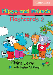 HIPPO AND FRIENDS 2 FLASHCARDS