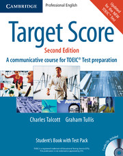 TARGET SCORE: SECOND EDITION FOR THE NEW TOEIC® TEST STUDENT'S BOOK PACK