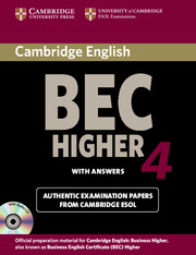 CAMBRIDGE BEC 4 HIGHER SELF-STUDY PACK (STUDENT'S BOOK WITH ANSWERS AND AUDIO CD)
