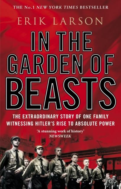 IN THE GARDEN OF BEASTS : LOVE AND TERROR IN HITLER'S BERLIN