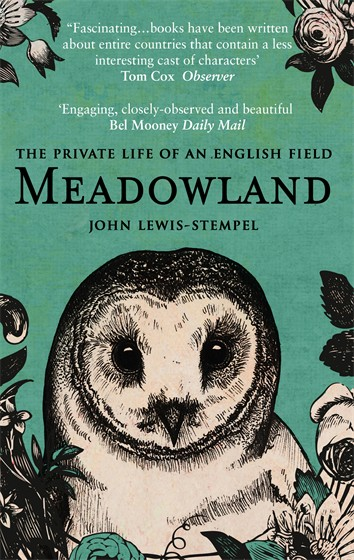 MEADOWLAND : THE PRIVATE LIFE OF AN ENGLISH FIELD