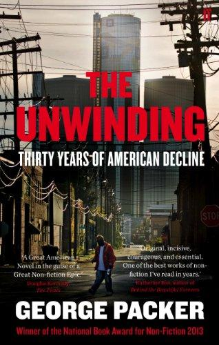 UNWINDING: THIRTY YEARS OF AMERICAN DECLINE, THE