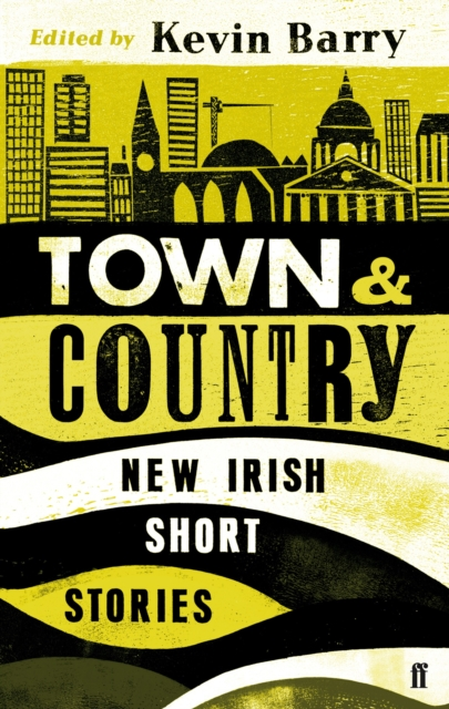 TOWN AND COUNTRY : NEW IRISH SHORT STORIES
