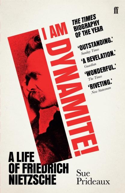 I AM DYNAMITE! : A LIFE OF FRIEDRICH NIETZSCHE