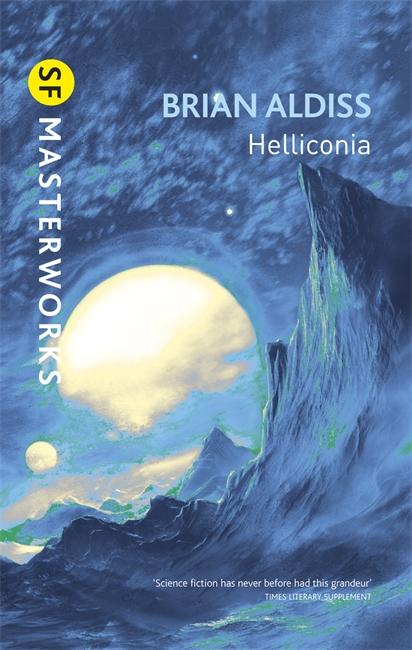 HELLICONIA : HELLICONIA SPRING, HELLICONIA SUMMER, HELLICONIA WINTER