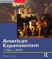 AMERICAN EXPANSIONISM (1783-1860)