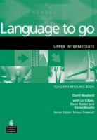 LANGUAGE TO GO UPPER INTERMEDIATE TEACHERS RESOURCE BOOK