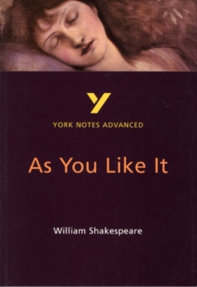 YORK NOTES ADVANCED: AS YOU LIKE IT