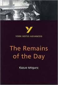 YORK NOTES ADVANCED - THE REMAINS OF THE DAY
