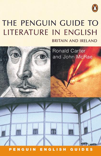 PENGUIN GUIDE TO LITERATURE IN ENGLISH: BRITAIN AND IRELAND (2ND EDITION)
