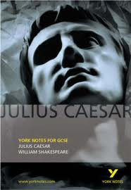 YORK NOTES FOR GCSE: JULIUS CAESAR