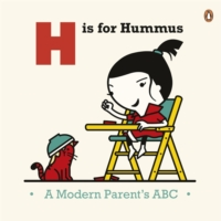 H IS FOR HUMMUS : A MODERN PARENTS' ABC