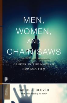 MEN, WOMEN AND CHAIN SAWS: GENDER IN THE MODERN HORROR FILM
