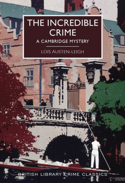 THE INCREDIBLE CRIME : A CAMBRIDGE MYSTERY