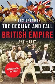 DECLINE AND FALL OF THE BRITISH EMPIRE, THE
