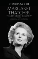 MARGARET THATCHER : THE AUTHORIZED BIOGRAPHY