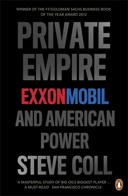 PRIVATE EMPIRE : EXXONMOBIL AND AMERICAN POWER