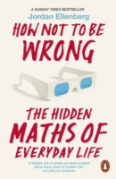 HOW NOT TO BE WRONG THE HIDDEN MATHS OF EVEYDAY LIFE