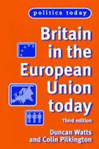 BRITAIN IN THE EUROPEAN UNION TODAY THIRD EDITION