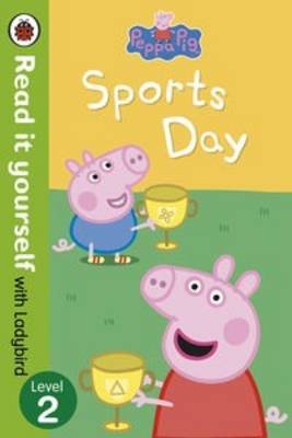 PEPPA PIG: SPORTS DAY - READ IT YOURSELF WITH LADYBIRD : LEVEL 2