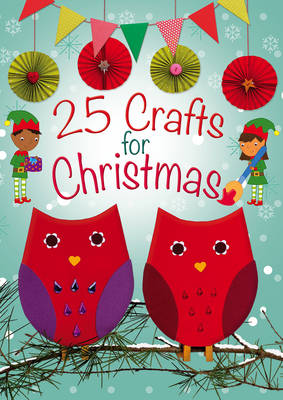 25 CRAFTS FOR CHRISTMAS : A KEEP-BUSY BOOK FOR ADVENT
