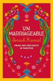 UNMARRIAGEABLE : PRIDE AND PREJUDICE IN PAKISTAN