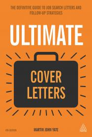 ULTIMATE COVER LETTERS : THE DEFINITIVE GUIDE TO JOB SEARCH LETTERS AND FOLLOW-UP STRATEGIES